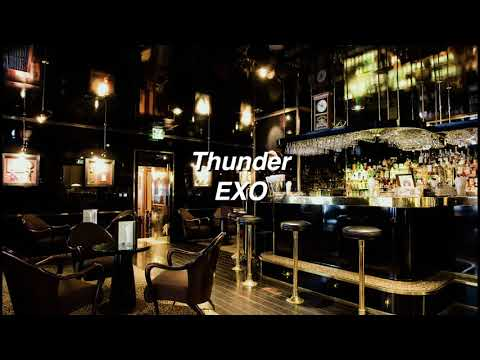 Thunder by EXO if you're in a bar.