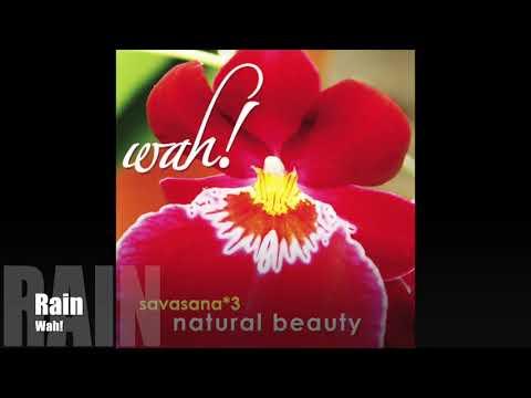 Wah! SAVASANA 3: NATURAL BEAUTY - Rain