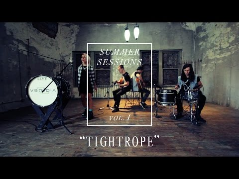 "VERIDIA // ""Tightrope"" // Summer Sessions pt. 1"
