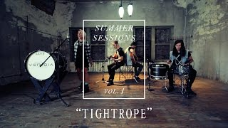 """VERIDIA // """"Tightrope"""" [Summer Sessions pt. 1]"""