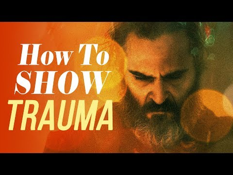 You Were Never Really Here - How To Show Trauma