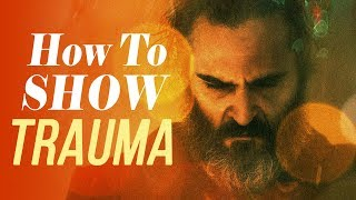 You Were Never Really Here - How To Show Trauma