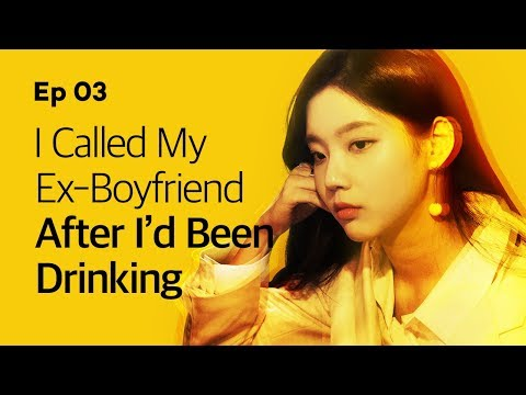 I Called My Ex-Boyfriend After I'd Been Drinking | Yellow | EP.03 (Click CC for ENG sub)