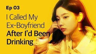 Video I Called My Ex-Boyfriend After I'd Been Drinking   Yellow   Season1 - EP.03 download MP3, 3GP, MP4, WEBM, AVI, FLV Maret 2018