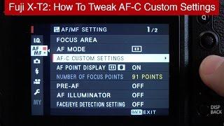 Fuji X-T2 AF-C Benutzerdefinierte Einstellungen:, Wie Sie Sie Optimieren Für Schnelle AF-Tracking