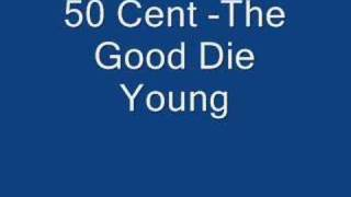 50 Cent -The Good Die Young