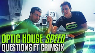 OpTic House Speed Question Ft Crimsix