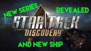 Star Trek 2017 TV Series Revealed | Star Trek Discovery | USS Discovery NCC 1031