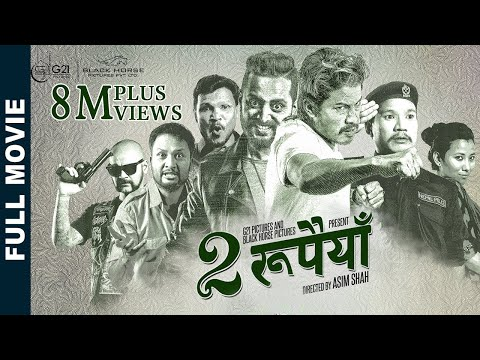 Dui Rupaiyan - New Nepali Full Movie 2019/2076 | Nischal Basnet, Asif Shah, Buddhi Tamang & Menuka