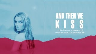 Britney Spears And Then We Kiss Original Version