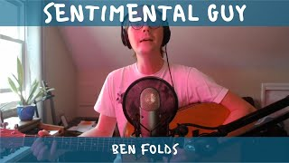 """Sentimental Guy"" by Ben Folds"