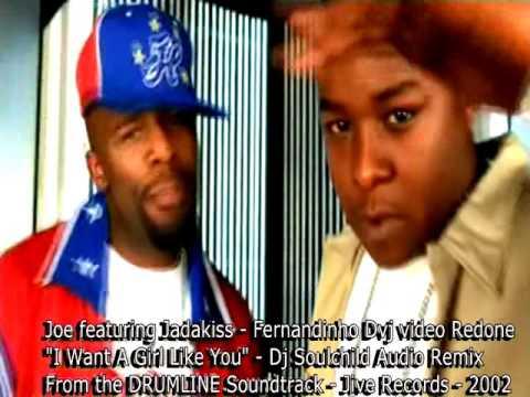 JOE ft JADAKISS - I WANT A GIRL LIKE YOU -  FVDJ VIDEO REDONE -   DJ SOULCHILD REMIX AUDIO