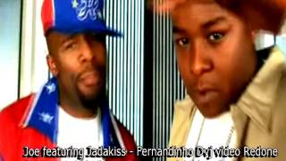 JOE ft JADAKISS - I WANT A GIRL LIKE YOU -  FVDJ VIDEO REDONE -   DJ SOULCHILD REMIX AUDIO