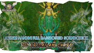 AYIGIRI NANDINI FULL BASSBOSTED SOUNDCHECK DJ SRISAILAM CHARY