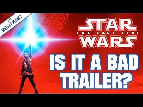 Is THE LAST JEDI Teaser Trailer Bad?