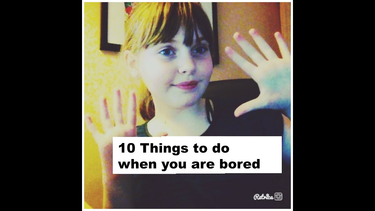 when you are bored
