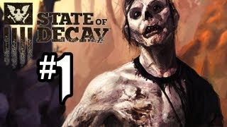State of Decay Gameplay Walkthrough - Part 1 - GTA MEETS ZOMBIES!! (Xbox 360 Gameplay HD)
