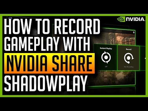 NVIDIA Share - How to Record Gameplay or Desktop with NVIDIA Experience (Shadowplay)