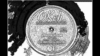 After You've Gone - Gene Krupa and His Orchestra (Okeh)