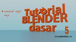 Tutorial blender dasar (bag 5)