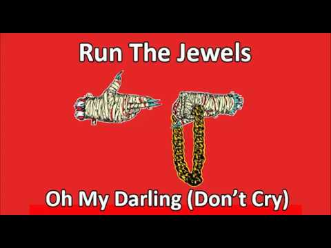 Run The Jewels - Oh My Darling (Don't Cry) Karaoke
