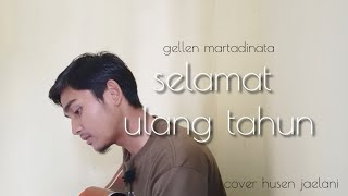Download Selamat Ulang Tahun - Gellen Martadinata (cover husen jaelani)