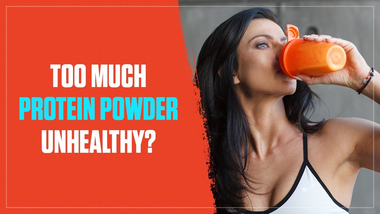 Is Eating Too Much Protein Powder Unhealthy?