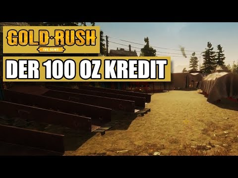Gold Rush The Game #25 - Der 100OZ Kredit - GoldRush LetsPlay Deutsch