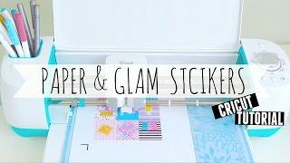Cricut Tutorial: Paper&Glam Planner Stickers