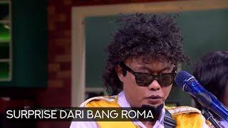niat ngasi kejutan melodi, eh  bang roma malah terkejut sendiri