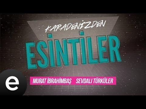Esintiler: Sevdalı Türküler (Murat İbrahimbaş Feat. Volkan Konak)