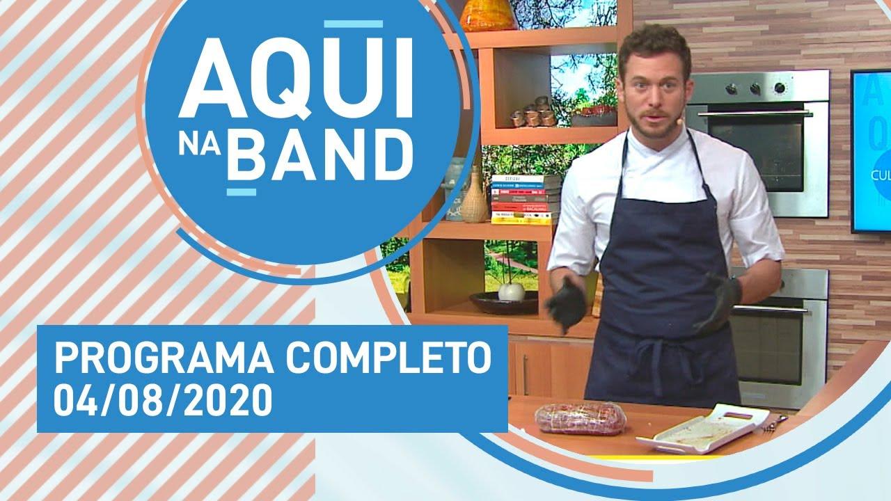AQUI NA BAND - 04/08/2020 - PROGRAMA COMPLETO