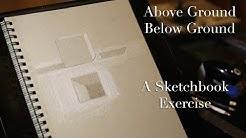 How to draw - Three Dimensional Above Ground Below Ground - Tim Gagnon's Sketchbook Challenge -