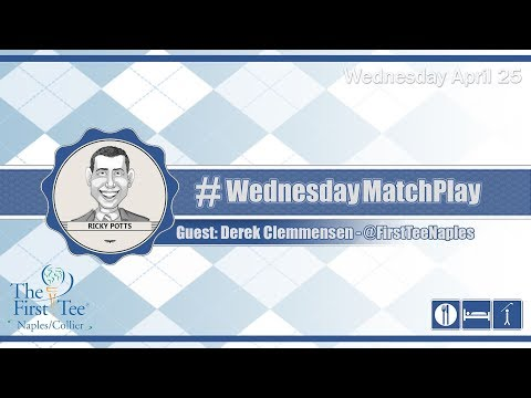 #WednesdayMatchPlay with Derek Clemmensen, The First Tee of Naples/Collier | Episode No. 096