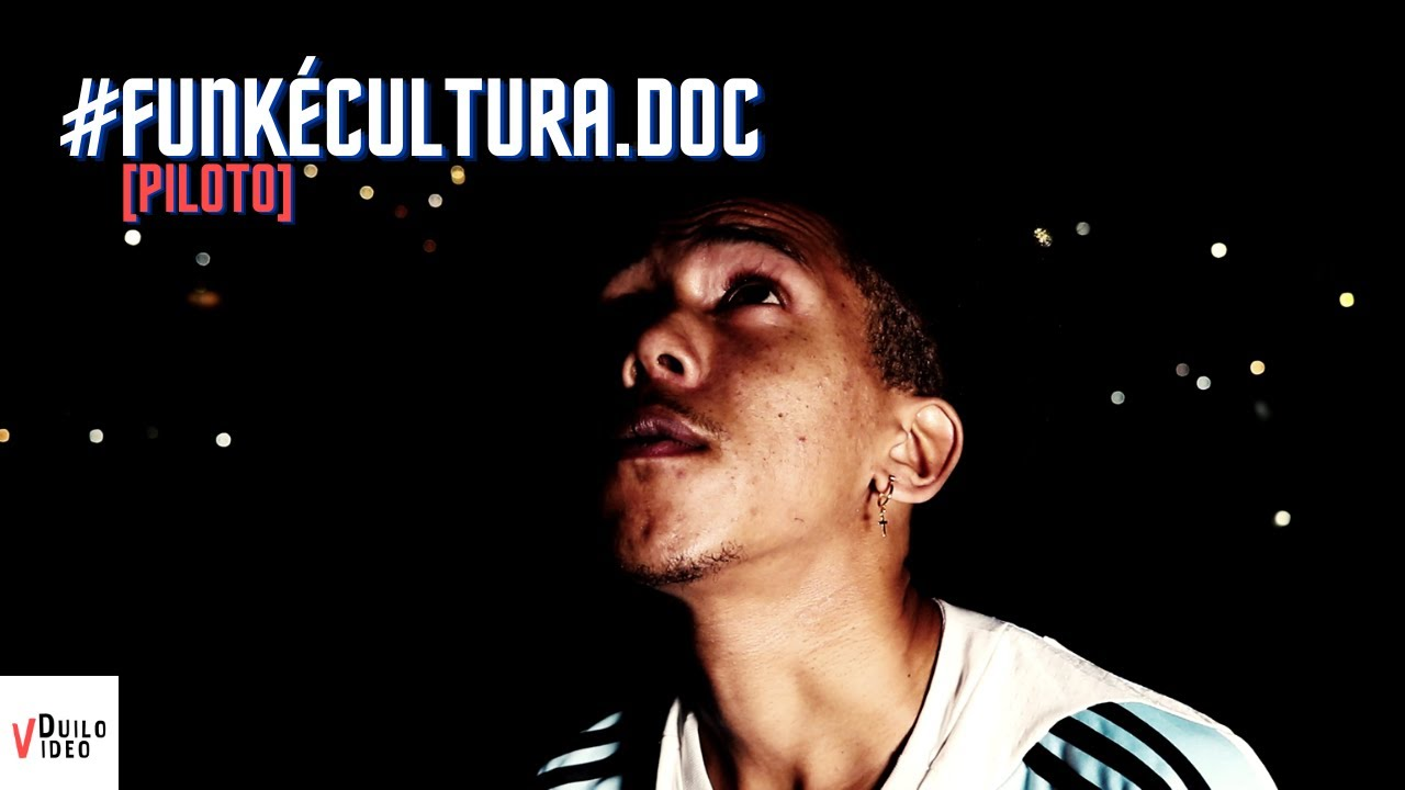 Funk é Cultura - Documentário [PILOTO] - Duílo Vídeo
