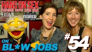 Bl*w Jobs - Hans on Sex - 54