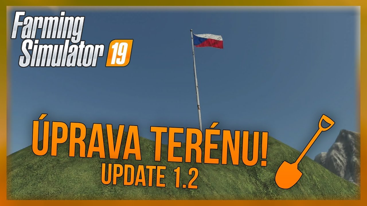ÚPRAVA TERÉNU! | Farming Simulator 19 Update 1.2