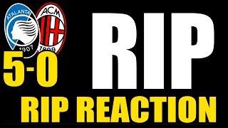 ATALANTA - MILAN: 5-0  // RIP REACTION