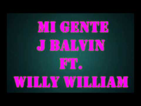 Mi Gente - J Balvin FT. Willy William -...