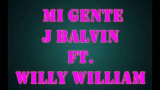 Mi Gente J Balvin FT. Willy William - Letra.mp3