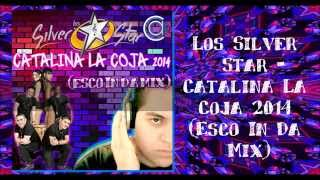 Los Silver Star - Catalina La Coja 2014 (Esco In Da Mix)
