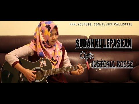 Download Lagu Sudah Ku Lepaskan - Justcall Rosse