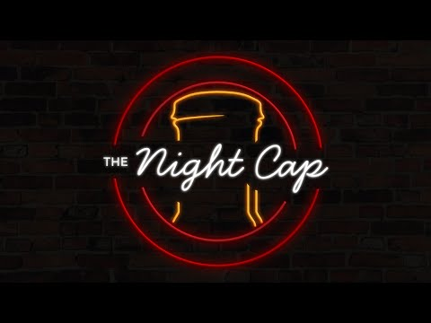 Download The Night Cap (4/13/2021) - Episode 2 with Kyven Gadson