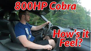 Whipple 800HP Ford SVT Cobra - How's It Feel?