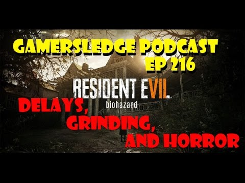 Gamersledge Podcast Season 3, Ep. 216 - Delays, Grinding and Horror