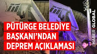 Pütürge Belediye Başkanı'ndan Deprem Açıklaması