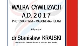 Walka cywilizacji A D  2017 - dr Stanisław Krajski
