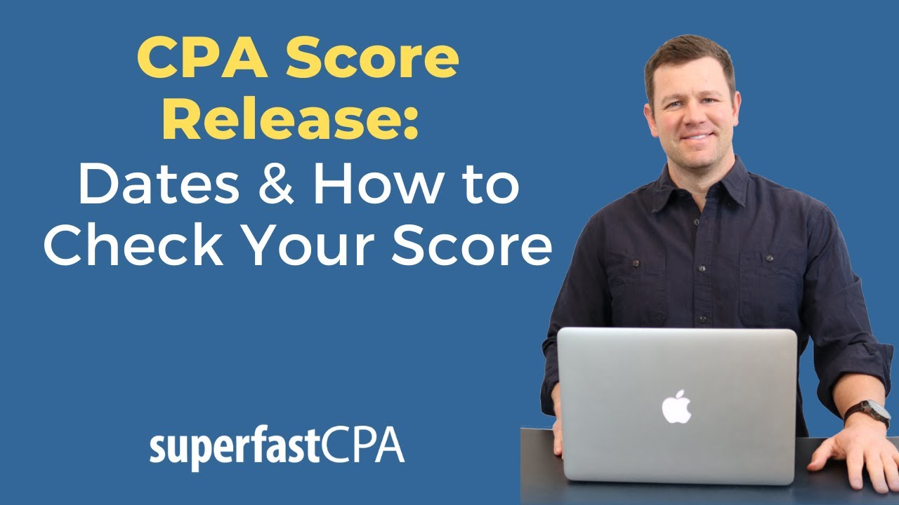 CPA Score Release Dates in 2019: Dates and Frequently Asked Questions