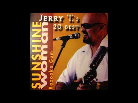 "Jerry T. - ""Jerry T.'s 20 Best: Sunshine Woman (Bazooka Gum)"" (2005)"