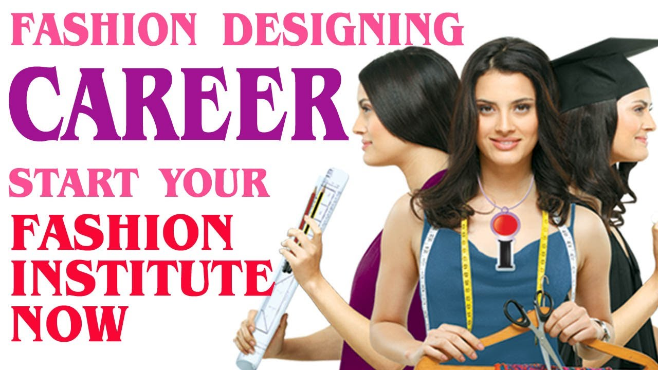 How To Start Your Career In Fashion Designing Start Fashion Designing Institute Youtube